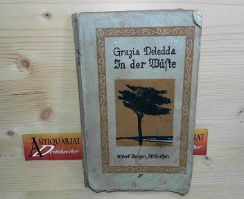 In der Wüste - Roman. Einzige berechtigte Übersetzung aus dem Italienischen. 1.Auflage,