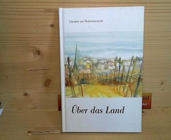 Mlakar, Alexander, Alois Eder Graziella Hlawaty u. a.: Über das Land - Literatur aus Niederösterreich. 1.Auflage,
