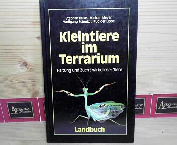 Kallas, Stephan, Michael Meyer Wolfgang Schmidt u. a.: Kleintiere im Terrarium. - Haltung und Zucht wirbelloser Tiere. 1.Auflage,