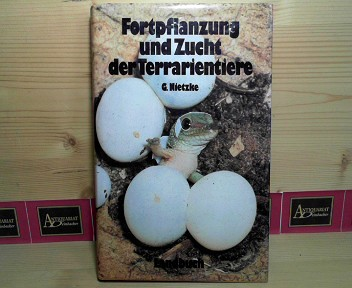 Nietzke, Günther: Fortpflanzung und Zucht der Terrarientiere. 1.Auflage,