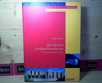 Die besten Einfamilienhäuser. - Deutschland, Österreich, Schweiz. - Architektur-Preis Einfamilienhäuser 1999/2000. 1.Auflage,
