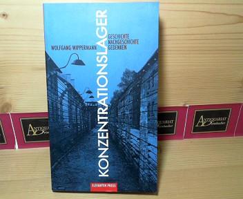 Konzentrationslager - Geschichte, Nachgeschichte, Gedenken. 1.Auflage,