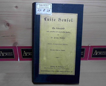 Luise Hensel. - Ein Lebensbild nach gedruckten und ungedruckten Quellen. 2.Auflage,
