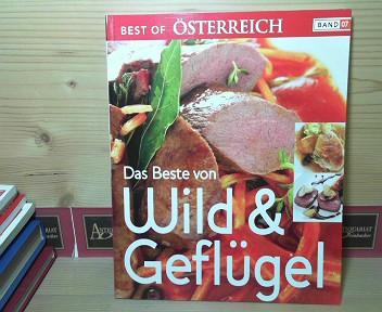 Das Beste vom Wild & Geflügel - Das Beste aus der Bibliothek der grossen Köche. (= Best of Österreich, Band 7). 1.Auflage,