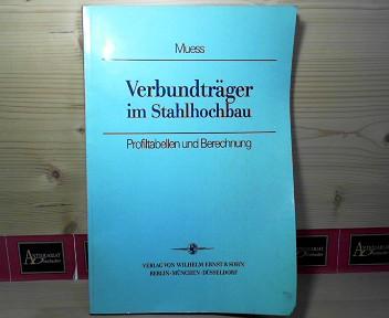 Verbundträger im Stahlhochbau. - Profiltabellen und Berechnung. 1.Auflage,
