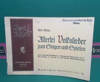 Allerlei Volkslieder zum Singen und Spielen auf ein oder zwei Blockflöten in c (Sopran oder Tenor) oder 2 Alt f
