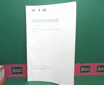 Sportmassage - Lehrbehelf für Trainer, Lehrwarte, Sportlehrer, Sportmasseure und Betreuer. 1.Auflage,