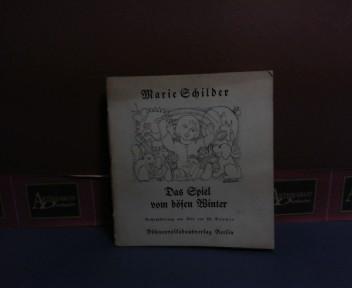 Das Spiel vom bösen Winter. Buchausstattung und Bild von Ed. Bäumer. Aus der Sammlung Marie Schilder / Sechs Kinderspiele. 1.Auflage,