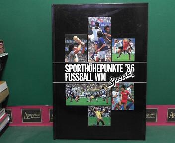 Sporthöhepunkte Spezial - Fussball WM 86. 1.Auflage,