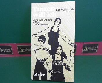 Tanzen will ich. - Bewegung und Tanz in Gruppe und Gottesdienst. (= Pfeiffer-Werkbücher, Band 165). 1.Auflage,