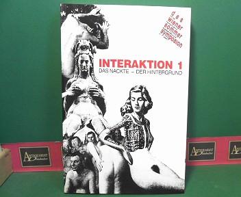 Interaktion 1 - Das Nackte. Der Hintergrund. (= Katalog des Wiener Sommer Symposion 1987 mit der Hochschule für angewandte Kunst). 1.Auflage,