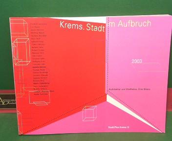 Krems - stadt im aufbruch 2003. Architektur und Städtebau. Eine Bilanz. (= Stadt.Plan.Krems, 13). 1.Auflage,