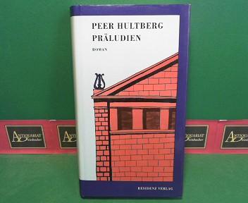 Präludien - Roman. 1.Auflage,