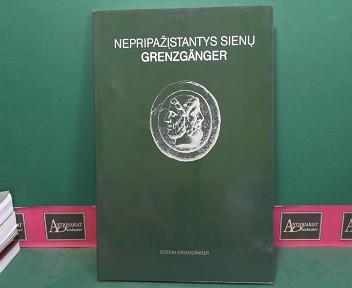 Nepripazistantys Sienu / Grenzgänger. (= Katalog zu den Ausstellungen österreichischer Künstler in der Republik Litauen, 1992. (= Edition Grenzgänger, Folge 5). 1.Auflage,