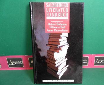 Salzburger Literaturhandbuch - Autoren, Texte, Institutionen. 1.Auflage,