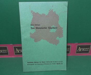 Das Weinviertler Hügelland. (= Niederdonau, Ahnengau des Führers. Schriftenreihe für Heimat und Volk. Band 52). 1. Aufl.