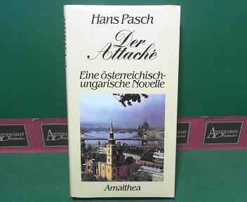 Der Attache - Eine österreichisch-ungarische Novelle. 1.Auflage,