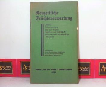Neuzeitliche Früchteverwertung - Obstbau, Obstverwertung. 1. Aufl.