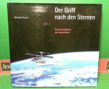 Der Griff nach den Sternen - Eine Geschichte der Raumfahrt. 1.Auflage,