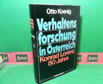 Koenig, Otto: Verhaltensforschung in Österreich - Konrad Lorenz 80 Jahre. 1.Auflage,