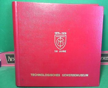 100 Jahre Technologisches Gewerbemuseum 1879-1979 - Festschrift. 1.Auflage,