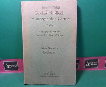 Gmelins Handbuch der Anorganischen Chemie - System-Nummer 1: Edelgase: Helium. Neon, Argon, Krypton, Xenon, Emanation. 8. völlig neu bearbeitete Auflage.