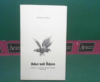 Wais, Hildegard: Acker voll Ächern. - Gedichte in niederösterreichischer Mundart (Donautal). (= Lebendiges Wort, Band 74). 1.Auflage,