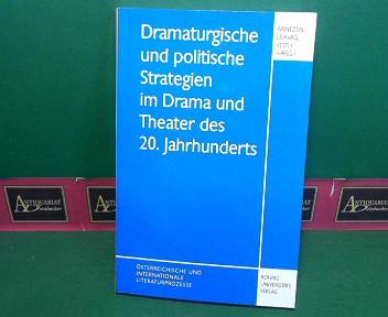 Dramaturgische und politische Strategien im Drama und Theater des 20. Jahrhunderts. (= Österreichische und internationale Literaturprozesse, Band 10). 1.Auflage,