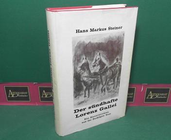 Steiner, Hans Markus: Der sündhafte Lorenz Gallei - Ein Bauernroman aus der Buckligen Welt. 1.Auflage,