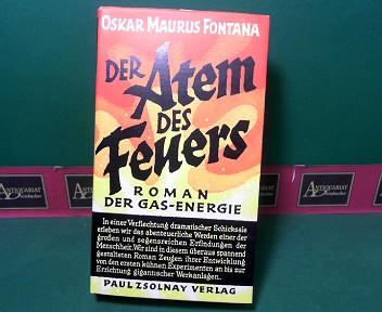 Fontana, Oskar Maurus: Der Atem des Feuers - Roman der Gas-Energie. 1.Auflage,