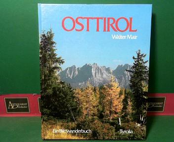 Osttirol - Ein Bildwanderbuch. 1.Auflage,