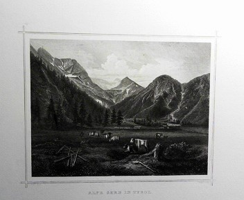 Alpe Gern in Tyrol. (= aus: Das Kaiserthum Oesterreich - Ungarn nebst Siebenbürgen, Tyrol, Triest sowie  II.Abtheilung).