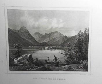 Der Achensee in Tyrol. (= aus: Das Kaiserthum Oesterreich - Ungarn nebst Siebenbürgen, Tyrol, Triest sowie  II.Abtheilung).