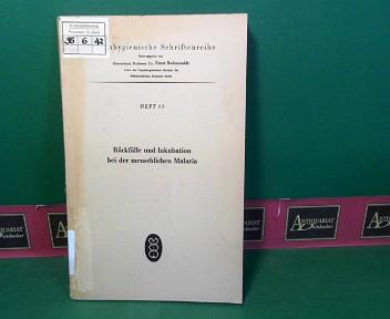 Rückfälle und Inkubation bei der menschlichen Malaria. (= Tropenhygienische Schriftenreihe, Heft 13). 1.Auflage,
