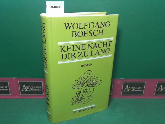 Boesch, Wolfgang: Keine Nacht dir zu lang - Roman. 1.Auflage,