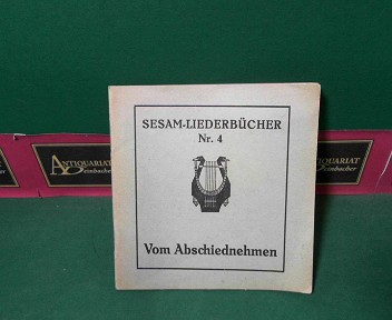 Vom Abschiednehmen. (= Sesam Liederbücher, Nr.4). 1.Auflage,