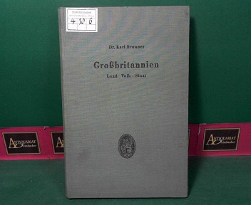 Großbritannien - Land. Volk. Staat. (= Handbibliothek des Philologen. Sammlung wissenschaftlicher Handbücher für das Studium der alten und neueren Sprachen). 1.Auflage,