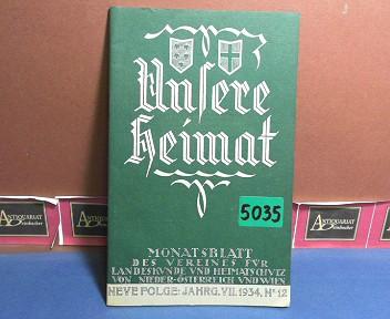 Unsere Heimat. -  Neue Folge Jahrgang VII., 1934, Nr. 12 - Monatsblatt des Vereines für Landeskunde von Niederösterreich und Wien. 1.Auflage,