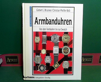 Armbanduhren - Von den Vorläufern bis zur Swatch - mit aktuellen Marktpreisen. (= Battenberg-Antiquitäten-Katalog). 2., erw. Aufl.