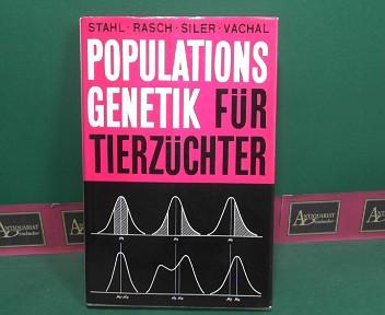 Stahl, Wilhelm, Dieter Rasch Rudolf Siler u. a.: Populationsgenetik für Tierzüchter. 1.Auflage,