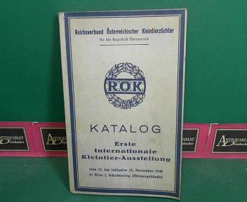 Reichsverband Österreichischer Kleintierzüchter (Hrsg.): Katalog der Ersten Internationalen Kleintier-Ausstellung vom 12.bis inklusive 15.November 1949. 1.Auflage,