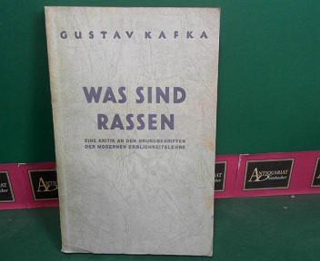 Kafka, Gustav: Was sind Rassen - Eine Kritik an den Grundbegriffen der modernen Erblichkeitslehre. 1.Auflage,