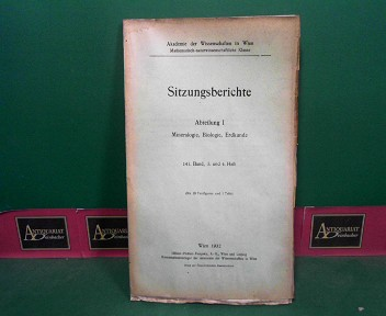 Sitzungsberichte der kaiserlichen Akademie der Wissenschaften - Abteilung I -  141.Band 3.-4.Heft, 1932. 1. Aufl.