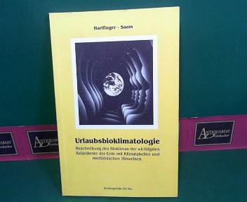 Urlaubsbioklimatologie - Beschreibung des Bioklimas der wichtigsten Reiseländer der Erde mit Klimatabellen und medizinischen Hinweisen. 1.Auflage,