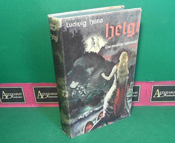 Helgi - Eine nordische Liebesmär - Roman. 1.Auflage,