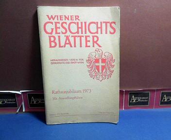 Rathausjubiläum 1973. Mit Ausstellungsführer (= Sonderheft der Wiener Geschichtsblätter. 1973, Forschungen und Beiträge zur Wiener Stadtgeschichte ) 1. Aufl.