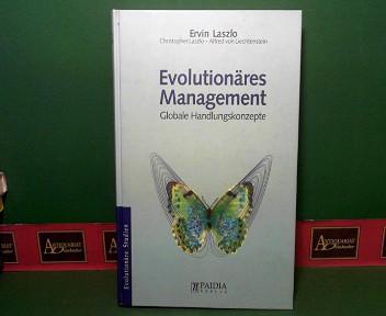 Evolutionäres Management - Globale Handlungskonzepte. 1.Auflage,