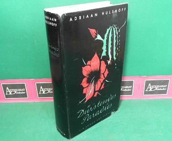 Dürstendes Paradies - Ein Roman aus Curacao. 1.Auflage,