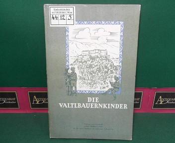 """Die Valtlbauernkinder - Anhang zum Lesebuch """"Mein Heimatland"""" für die vierte Schulstufe der Salzburger Volksschulen. 1. Aufl."""