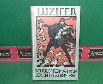 Luzifer - Schülerroman aus der Gegenwart. 1.Auflage,